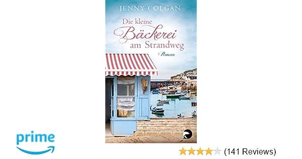 Jenny Colgan Sommerküche : Die kleine bäckerei am strandweg: roman: amazon.de: jenny colgan