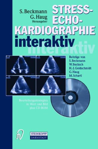Stress-Echo-Kardiographie interaktiv: Beurteilungsstrategien in Text und Bild plus CD-ROM (German Edition)