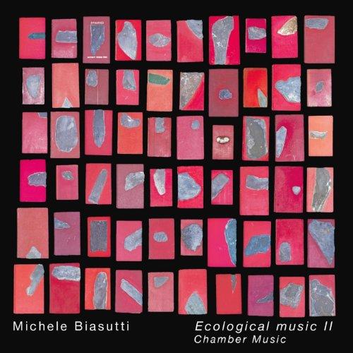Michele Biasutti: Ecological Music II (Chamber Music)