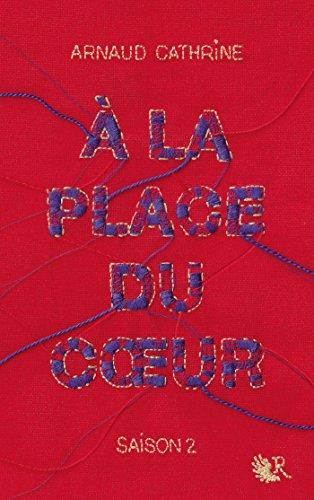 À la place du cœur - Saison 2: 02 (French Edition)