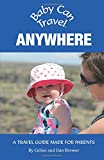 Baby Can Travel: Anywhere (Travel Guide)