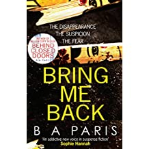 Bring Me Back: The gripping Sunday Times Best seller - a must read psychological thriller book