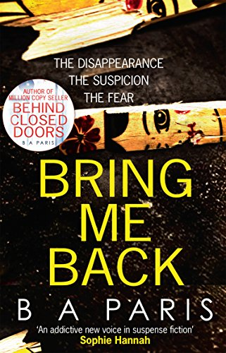 Bring Me Back: The gripping Sunday Times Bestseller - a must read psychological thriller book