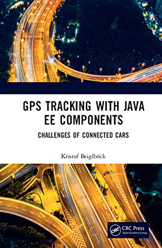 GPS Tracking with Java EE Components: Challenges of Connected Cars (English Edition) (Gps-tracking-software)