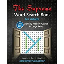 The Supreme Word Search Book for Adults: Over 200 Cleverly Hidden Puzzles in Large Print