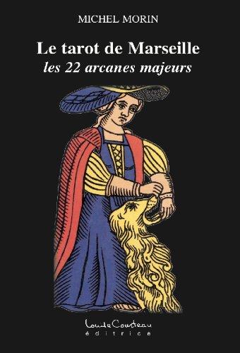 Livres gratuits Le Tarot de Marseille (les 22 arcanes majeurs) epub, pdf