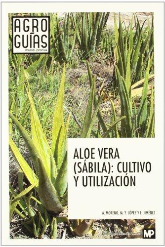 Aloe vera. Sábila. Cultivo y utilización por LUIS JIMENEZ ALVAREZ