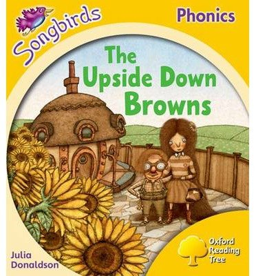 [(Oxford Reading Tree Songbirds Phonics: Level 5: The Upside-Down Browns )] [Author: Julia Donaldson] [Jul-2012]