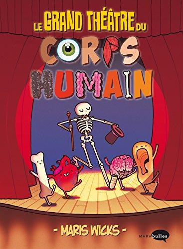 Le grand théâtre du corps humain par Maris Wicks