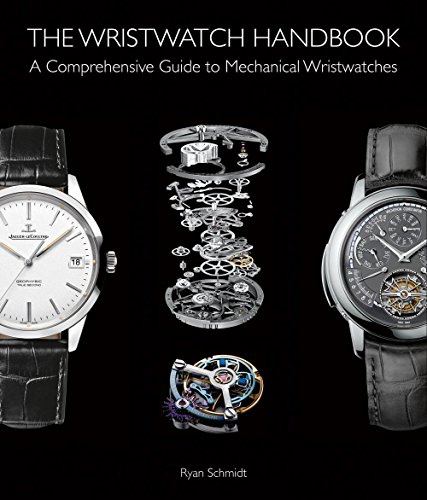 The Wristwatch Handbook: A Comprehensive Guide to Mechanical Wristwatches por Ryan Schmidt