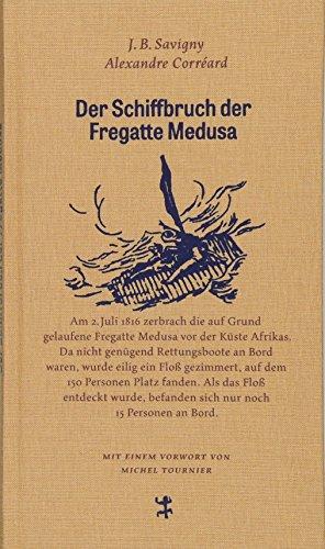 Der Schiffbruch der Fregatte Medusa: Ein dokumentarischer Roman aus dem Jahr 1818 (Französische Bibliothek) Medusa Red