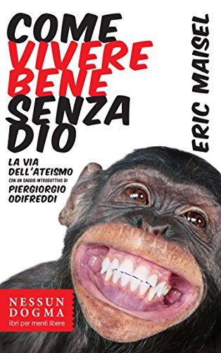 come-vivere-bene-senza-dio-la-via-dellateismo-italian-edition