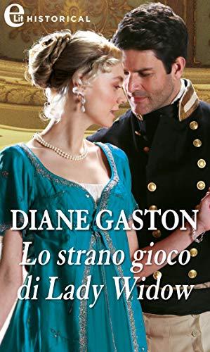 Lo strano gioco di Lady Widow (eLit) (The Mysterious Miss M series Vol. 2) di [Gaston, Diane]
