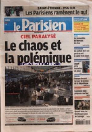PARISIEN (LE) [No 20406] du 19/04/2010 - CIEL PARALYSE / LE CHAOS ET LA POLEMIQUE - TELE / QUAND JEAN-LUC REICHMANN JOUE AU SAUVAGE - COMMENT BIEN PREPARER SON BAC - PROCES / PASQUA DEVANT LA COUR DE JUSTICE DE LA REPUBLIQUE - JUPPE ET LA TENTATION DE 2012 - UN ENFANT DE 3 ANS PERD UN OEIL A CAUSE D'UN JOUET - LES SPORTS