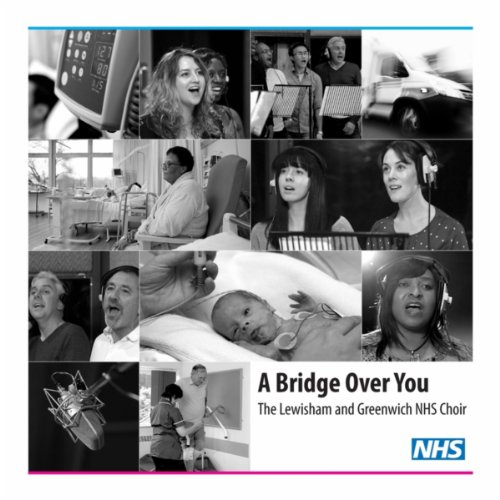Lewisham and Greenwich NHS Choir  - A Bridge over You