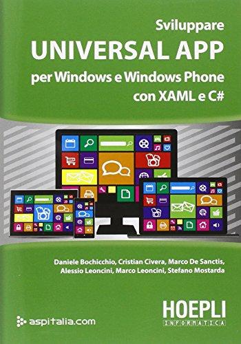 Sviluppare universal app. Per Windows e Windows phone con XAML e C#
