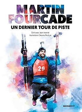 Martin Fourcade - Un dernier tour de piste (Beaux-Livres Sport)
