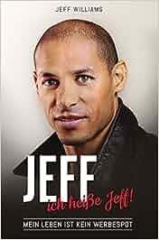 Jeff. . . ich heiße Jeff!: Amazon.de: Jeff Williams: Bücher