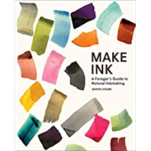 Make Ink: A Forager's Guide to Natural Inkmaking (English Edition)