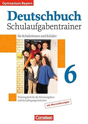 Deutschbuch Gymnasium - Bayern / 6. Jahrgangsstufe - Schulaufgabentrainer mit Lösungen,