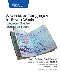 Seven More Languages in Seven Weeks: Languages That Are Shaping the Future by Tate (2014-11-29)