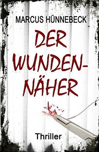 Buchseite und Rezensionen zu 'Der Wundennäher: Thriller' von Marcus Hünnebeck