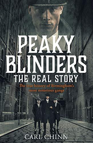 Peaky Blinders - The Real Story of Birmingham