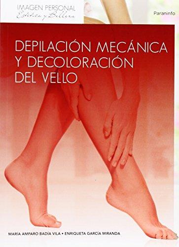 Depilación mecánica y decoloración del vello por MARIA AMPARO BADIA VILA