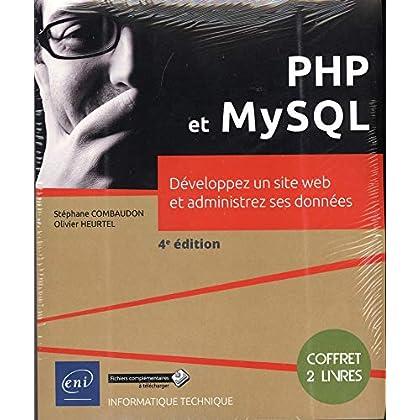 PHP et MySQL - Coffret de 2 livres : Développez un site web et administrez ses données (4e édition)