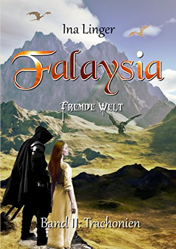 Falaysia - Fremde Welt - Band II: Trachonien von [Linger, Ina]