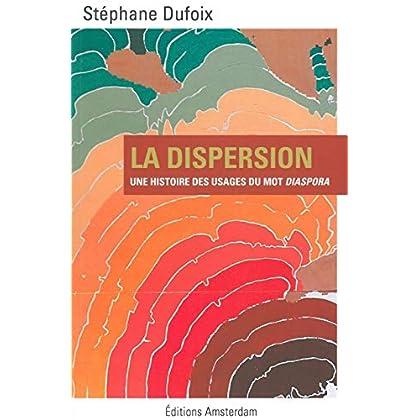 La Dispersion: Une histoire des usages du mot Diaspora