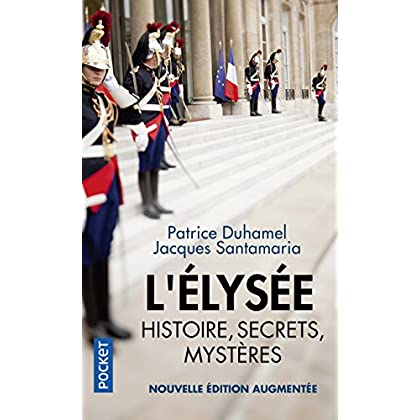 L'Elysée, histoire, secrets, mystères