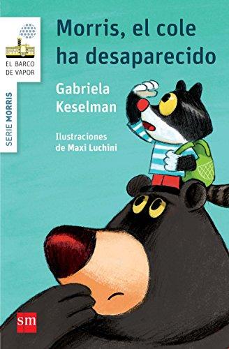 Morris, el cole ha desaparecido por Gabriela Keselman