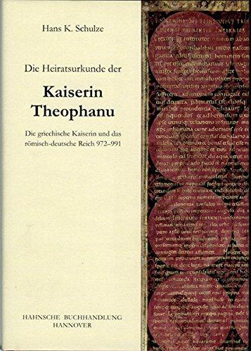 er Kaiserin Theophanu: Die griechische Kaiserin und das römisch-deutsche Reich 972-991 ()