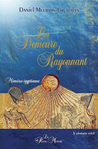 La Demeure du rayonnant par Daniel Meurois-Givaudan