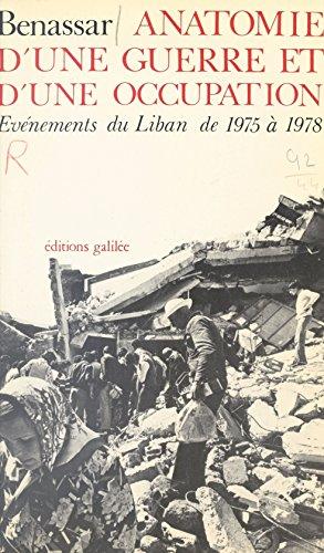 Anatomie d'une guerre et d'une occupation : évènements du Liban de 1975 à 1978