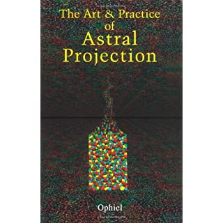 Art and Practice of Astral Projection (Art & Practice)