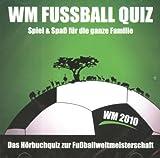 WM Fussball Quiz - Spiel & Spaß für die ganze Familie - Das Hörbuchquiz zur...