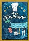 Meine Sterneküche (Eintragbuch): Rezepte, die ich am liebsten koche