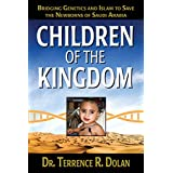 Children of the Kingdom: Bridging Genetics and Islam to Save the Newborns of Saudi Arabia (English Edition)
