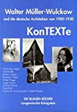 KonTEXTe. Walter Müller-Wulckow und die deutsche Architektur 1900-1929 (Essayband)