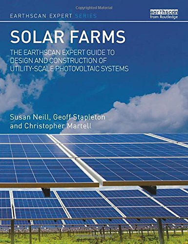 solar-farms-the-earthcan-expert-guide-to-design-and-construction-of-utility-scale-photovoltaic-syste