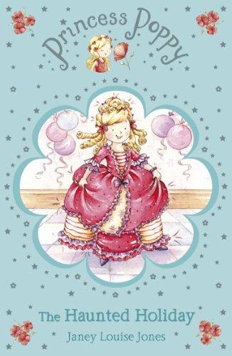 Princess Poppy: The Haunted Holiday (Princess Poppy Fiction Book 4) (English Edition)