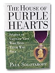 The House of Purple Hearts: Stories of Vietnam Vets Who Find Their Way Back by Paul Solotaroff (1995-05-30)