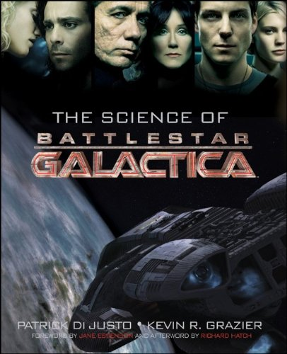 The Science of Battlestar Galactica por Patrick Di Justo