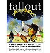 [ [ FALLOUT: J. ROBERT OPPENHEIMER, LEO SZILARD, AND THE POLITICAL SCIENCE OF THE ATOMIC BOMB BY(OTTAVIANI, JIM )](AUTHOR)[PAPERBACK]