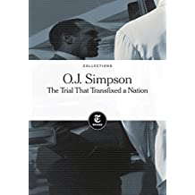 O.J. Simpson: The Trial That Transfixed a Nation (English Edition)