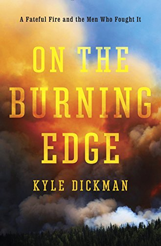 On the Burning Edge: A Fateful Fire and the Men Who Fought It (English Edition)