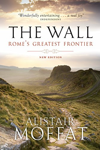 The Wall: Rome's Greatest Frontier por Alistair Moffat