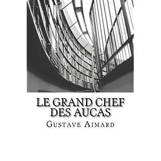 Le Grand Chef des Aucas: Tome I
